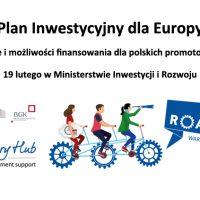 Plan Inwestycyjny dla Europy: usługi doradcze i możliwości finansowania dla polskich promotorów projektów