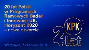 20 lat Polski w Programach Ramowych Badań i Innowacji UE. Horyzont 2020 – nowe otwarcie