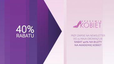 Kup bilet na Akademię Kobiet, do 25 maja 40% rabatu!
