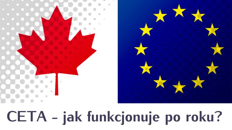 CETA - jak funkcjonuje po roku?