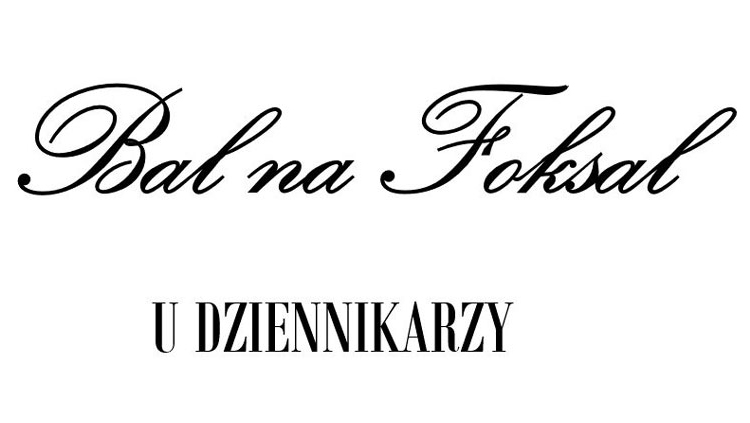 Bal u Dziennikarzy na Foksal (patronat medialny magazynu przedsiębiorcy@eu)