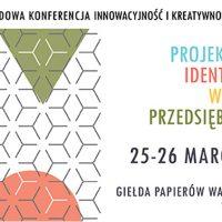Międzynarodowa Konferencja Innowacyjność i kreatywność w gospodarce