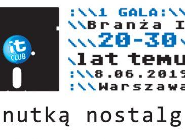 Gala Branży IT 20 – 30 lat temu., zaproszenie do podróży w przeszłość