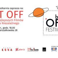 Best Off Festiwal 2019, czyli 15. Przegląd Najlepszych Filmów Polskiego Kina Niezależnego