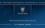 XXI edycja Światowej Konferencji Gospodarczej Polonii (patronat medialny magazynu)