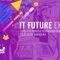 IT Future Expo, zarezerwuj sobie czas we wrześniu!