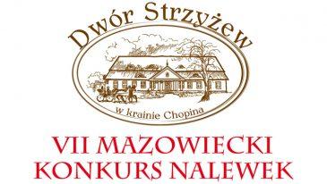 Zzproszenie na VII Mazowiecki Konkurs Nalewek w Dworze Strzyżew, 21 września
