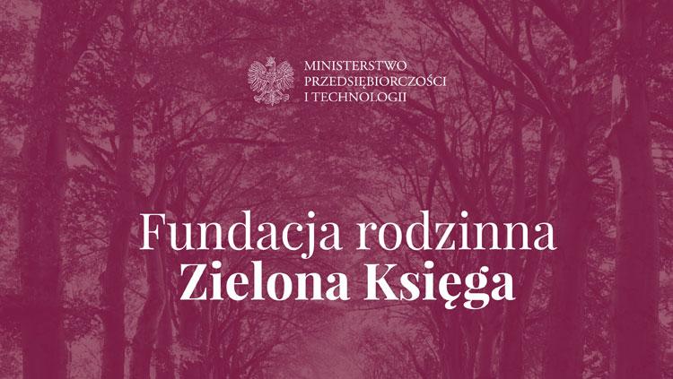Fundacja Rodzinna, upubliczniono jej założenia i rozpoczęły się konsultacje publiczne!