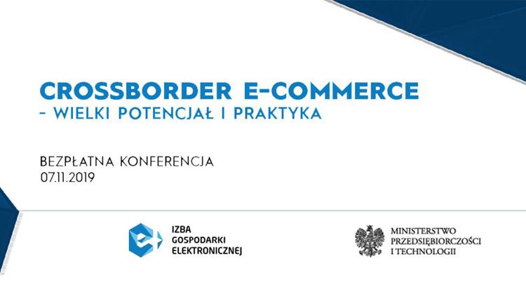 Crossborder e-commerce – wielki potencjał i praktyka. ZAproszneie na bezpłatną konferencję w ministerstwie przedsiębiorczości i technologii.