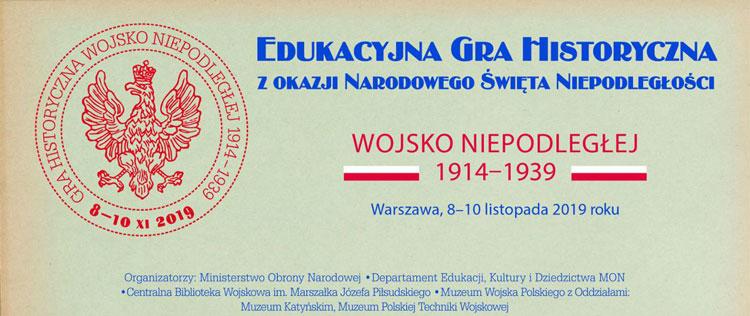 """Edukacyjna Gra Historyczną """"Wojsko Niepodległej 1914-1939"""", 8 - 10 listopada 2019"""