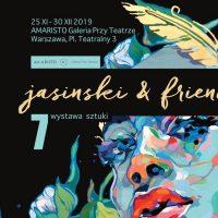 Wystawa Jasinski&friends VII w Galerii przy Teatrze (Narodowym)