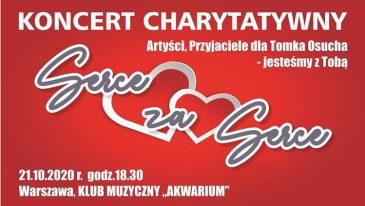 """Jesteśmy z Tobą Tomku ! Charytatywny koncert """"Serce za Serce"""" na rzecz Tomka Osucha..."""