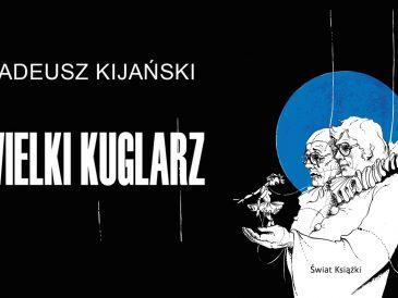 Książkę swojego przyjaciela, Tadeusza Kijańskiego poleca Andrzej Bartkowski