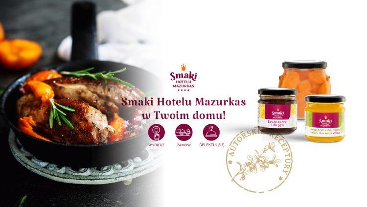 Smaki Hotelu Mazurkas w Twoim domu!