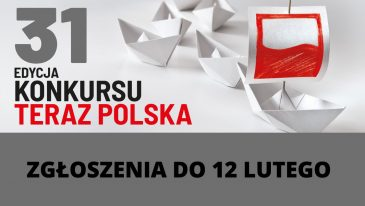 """To ostatnia chwila, by zgłosić się do konkursu """"Teraz Polska""""!"""
