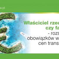 Tax Alert PKF: właściciel rzeczywisty czy faktyczny - rozszerzenie obowiązków w zakresie cen transferowych