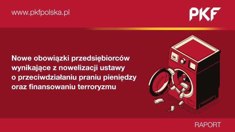 Nowe obowiązki przedsiębiorców wynikające z nowelizacji ustawy o przeciwdziałaniu praniu pieniędzy oraz finansowaniu terroryzmu (AML)