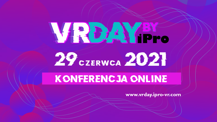29 czerwca 2021, VRDay, konferencja poświęcona Virtual Reality i Immerse Learning