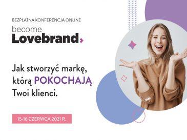 Become Lovebrand: Jak stworzyć markę, którą pokochają Twoi klienci