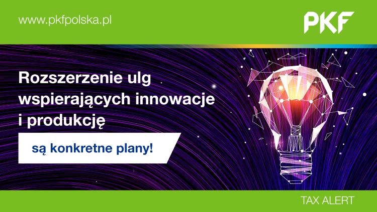 PKF Tax Alert: Ma być więcej ulg na innowacje!