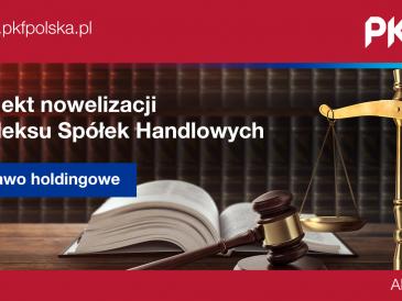 Holding w projekcie nowelizacji Kodeksu Spółek Handlowych