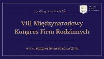VIII Międzynarodowy Kongres Firm Rodzinnych: Stawka większa niż biznes