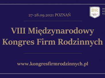 Międzynarodowy Kongres Firm Rodzinnych, debatowano o stawce większej niż biznes
